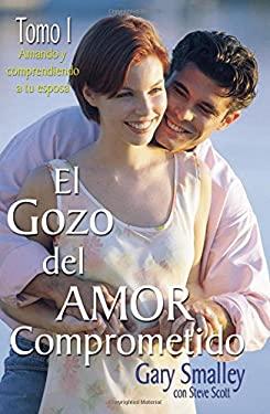 El Gozo del Amor Comprometido: Tomo 1 9780881131239