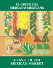 El Gusto del Mercado Mexicano / Taste Of The Mexican Market 9780881068207