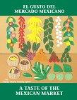 El Gusto del Mercado Mexicano / Taste Of The Mexican Market
