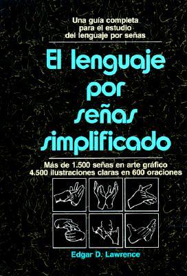 El Lenguaje Por Senas Simplificado = Sign Language Made Simple