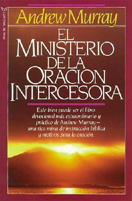 El Ministerio de La Oracion Intercesora 9780881132076