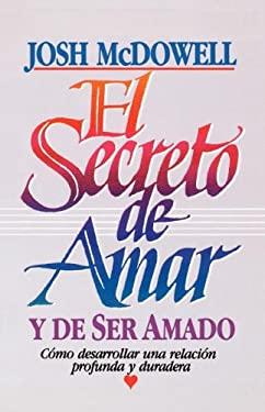 El Secreto de Amar y de Ser Amado 9780881132717