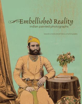 Embellished Reality: Indian Painted Photographs 9780888544810