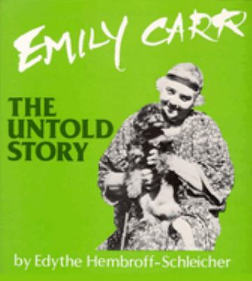 Emily Carr: The Untold Story - Hembroff-Schleicher