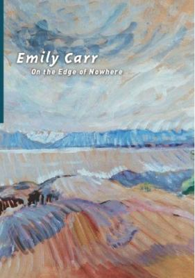 Emily Carr: On the Edge of Nowhere