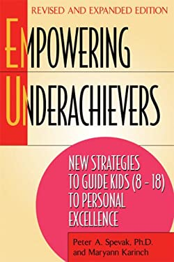 Empowering Underachievers: New Strategies to Guide Kids (8-18) to Personal Excellence 9780882822822