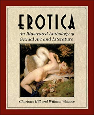 Erotica: An Illustrated Anthology of Sexual Art and Literature 9780881848748