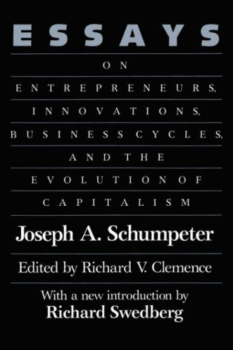 Essays: On Entrepreneurs, Innovations, Business Cycles, and the Evolution of Capitalism 9780887387647