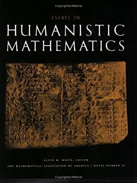 Essays in Humanistic Mathematics 9780883850893