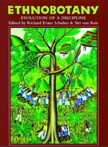 Ethnobotany: Evolution of a Discipline 9780881929720