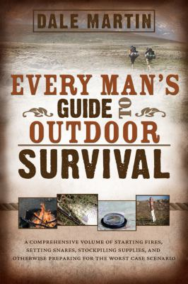Every Man's Guide to Outdoor Survival 9780882909776