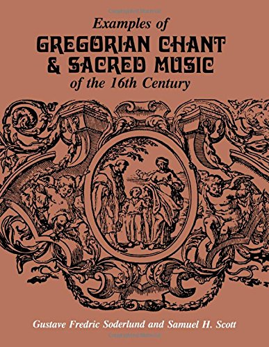 Examples of Gregorian Chant and Sacred Music of the 16th Century 9780881339093