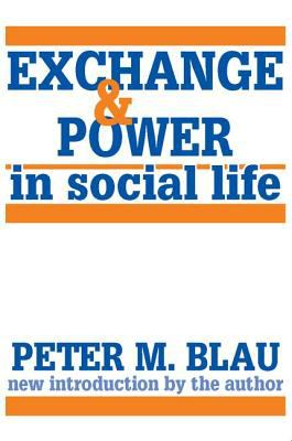 Exchange and Power in Social Life 9780887386282