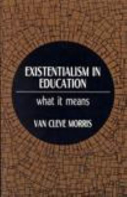 Existentialism in Education: What It Means