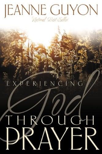 Experiencing God Through Prayer 9780883681794