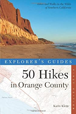 Explorer's Guides: 50 Hikes in Orange County 9780881508727