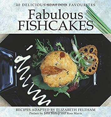 Fabulous Fishcakes: 40 Delicious Seafood Favourites 9780887805950