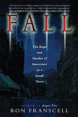Fall: The Rape and Murder of Innocence in a Small Town 9780882822792
