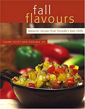 Fall Flavours: Seasonal Recipes from Canada's Best Chefs 9780887805981
