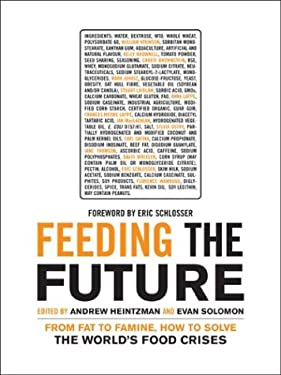 Feeding the Future: From Fat to Famine, How to Solve the World's Food Crises 9780887847448