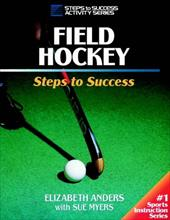 Field Hockey: Steps to Success: Steps to Success