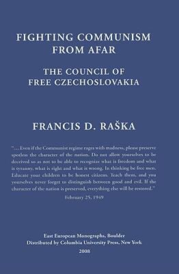 Fighting Communism from Afar: The Council of Free Czechoslovakia 9780880336260