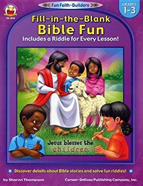 Fill-In-The-Blank Bible Fun: Grades 1-3 9780887242212