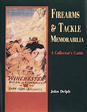 Firearms and Tackle Memorabilia: A Collector's Guide 9780887403323