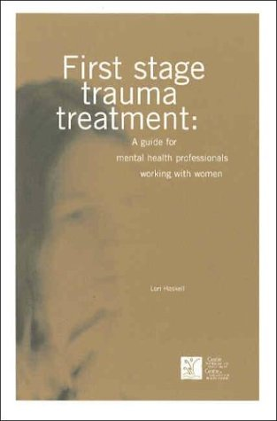 First Stage Trauma Treatment: A Guide for Mental Health Professionals Working with Women 9780888684141