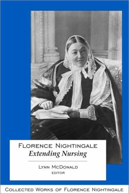 Florence Nightingale: Extending Nursing 9780889205208
