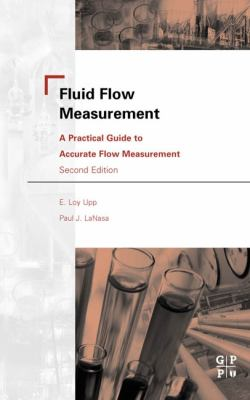 Fluid Flow Measurement: A Practical Guide to Accurate Flow Measurement 9780884157588
