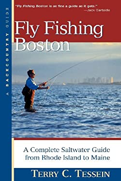 Fly-Fishing Boston: A Complete Saltwater Guide from Rhode Island to Maine 9780881505177