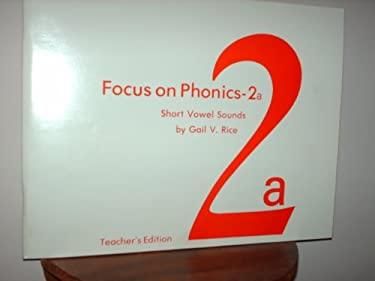 Focus on Phonics 2a: Short Vowel Sounds 9780883364482