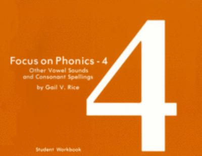 Focus on Phonics 4: Other Vowel Sounds and Consonant Spellings 9780883364536