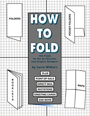 Folds: A Folding Manual for Advertising Agencies, Advertising Managers, Art Directors, Pamphlet Binders ... 9780881081183