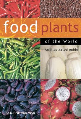Food Plants of the World: An Illustrated Guide 9780881927436