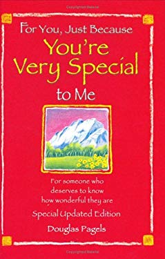 For You Just Because You're Very Special to Me-Special Updated Edition: For Someone Who Deserves to Know How Wonderful They Are 9780883968000