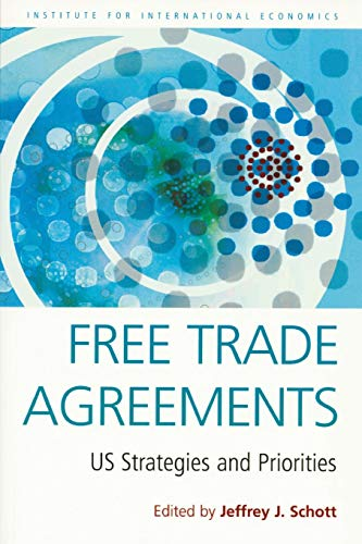 Free Trade Agreements: US Strategies and Priorities 9780881323610