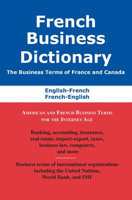 French Business Dictionary: The Business Terms of France and Canada 9780884003113