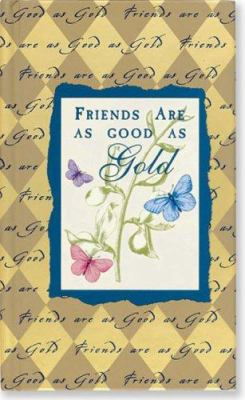 Friends Are as Good as Gold 9780880881098