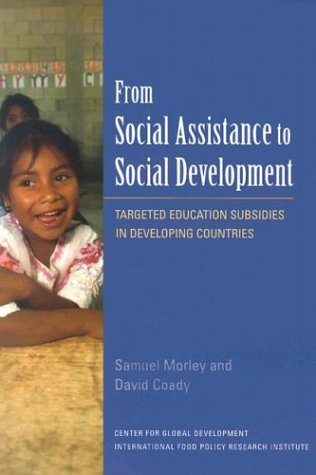 From Social Assistance to Social Development: Targeted Education Subsidies in Developing Countries 9780881323573