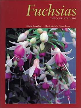 Fuchsias: The Complete Guide 9780881923285