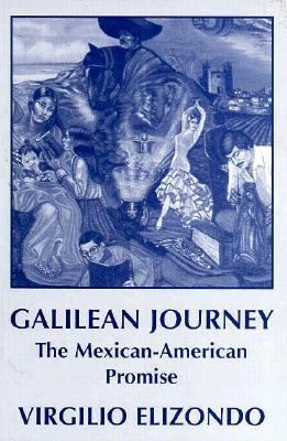 Galilean Journey: The Mexican-American Promise 9780883441510