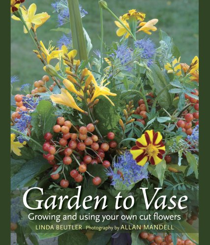Garden to Vase: Growing and Using Your Own Cut Flowers 9780881928259