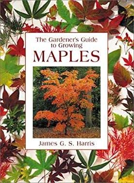 Gardener's Guide to Growing Maples 9780881924848