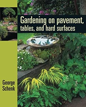 Gardening on Pavement, Tables, and Hard Surfaces 9780881925937