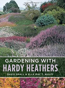 Gardening with Hardy Heathers 9780881927825
