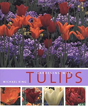 Gardening with Tulips 9780881927443