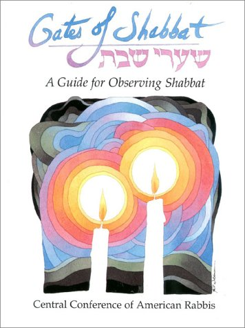 Gates of Shabbat Gates of Shabbat: A Guide for Observing Shabbat a Guide for Observing Shabbat