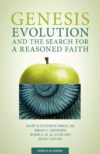 Genesis, Evolution, and the Search for a Reasoned Faith 9780884897552